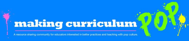 A resource sharing community for educators interested in better practices and teaching with pop culture