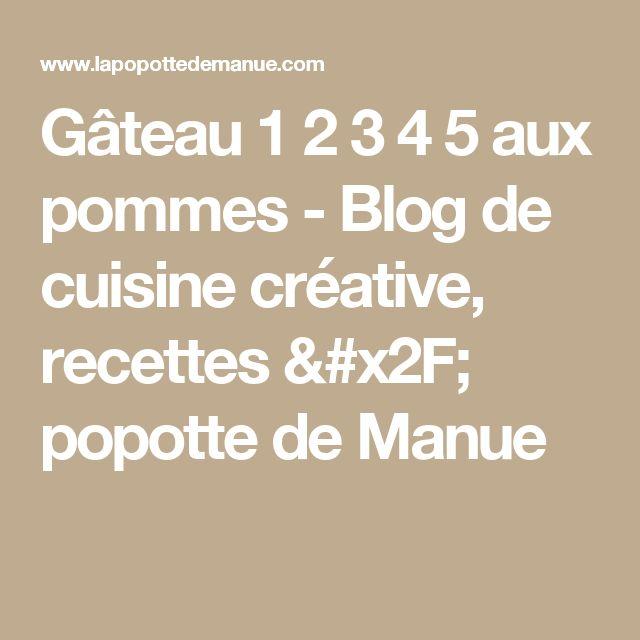 Gâteau 1 2 3 4 5 aux pommes - Blog de cuisine créative, recettes / popotte de Manue