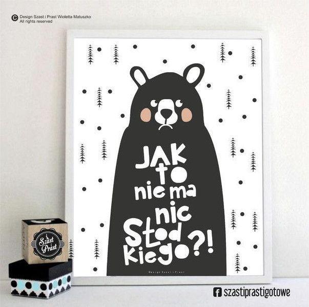 Jak to nie ma nic słodkiego MIŚ - Duży w Plakaty Szast i Prast na DaWanda.com