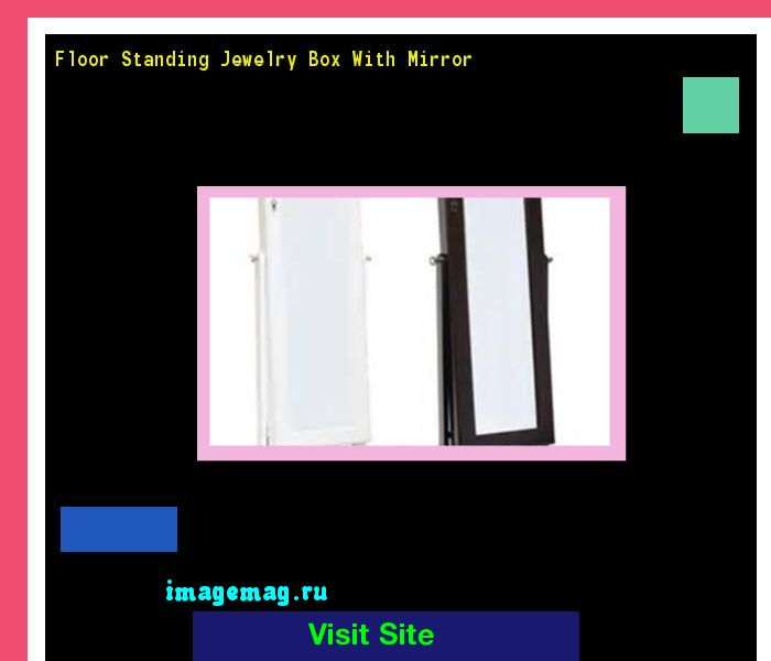 Floor Standing Jewelry Box With Mirror 170721 - The Best Image Search