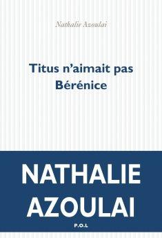 Titus n'aimait pas Bérénice, de Nathalie Azoulay - France Culture