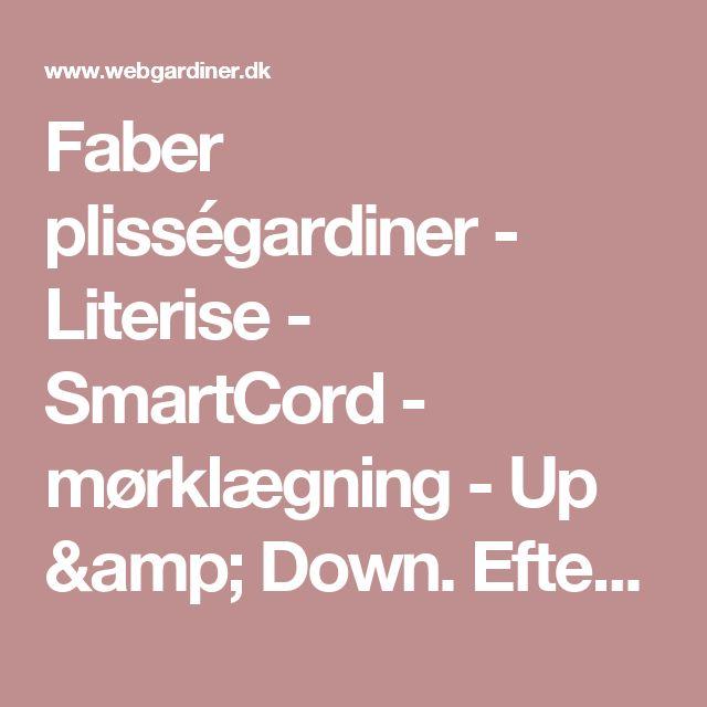Faber plisségardiner  - Literise  - SmartCord - mørklægning - Up & Down. Efter mål