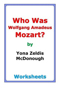 """45 pages of worksheets for the book """"Who Was Wolfgang Amadeus Mozart?"""" by Yona Zeldis McDonough"""