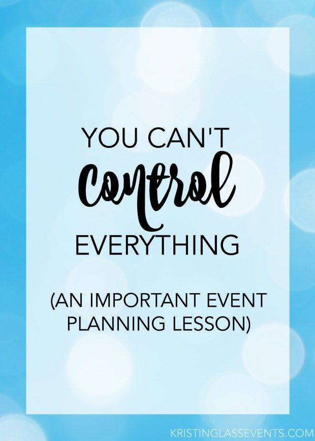 When it comes to planning events, you can't control everything... least of all the weather. This is an important lesson to learn in the event industry.