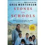 Stones into Schools: Promoting Peace with Books, Not Bombs, in Afghanistan and Pakistan (Hardcover)By Greg Mortenson