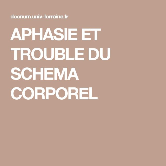 APHASIE ET TROUBLE DU SCHEMA CORPOREL