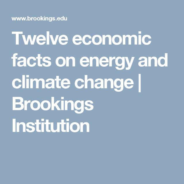 Twelve economic facts on energy and climate change | Brookings Institution