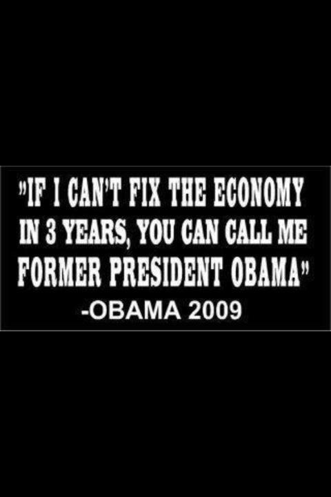 """Dear """"Former President Obama"""", Not only have you not fixed the economy, you've made it far, far worse -- in FIVE years!"""