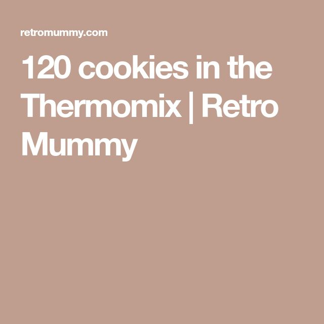120 cookies in the Thermomix | Retro Mummy
