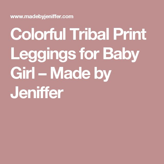 Colorful Tribal Print Leggings for Baby Girl – Made by Jeniffer