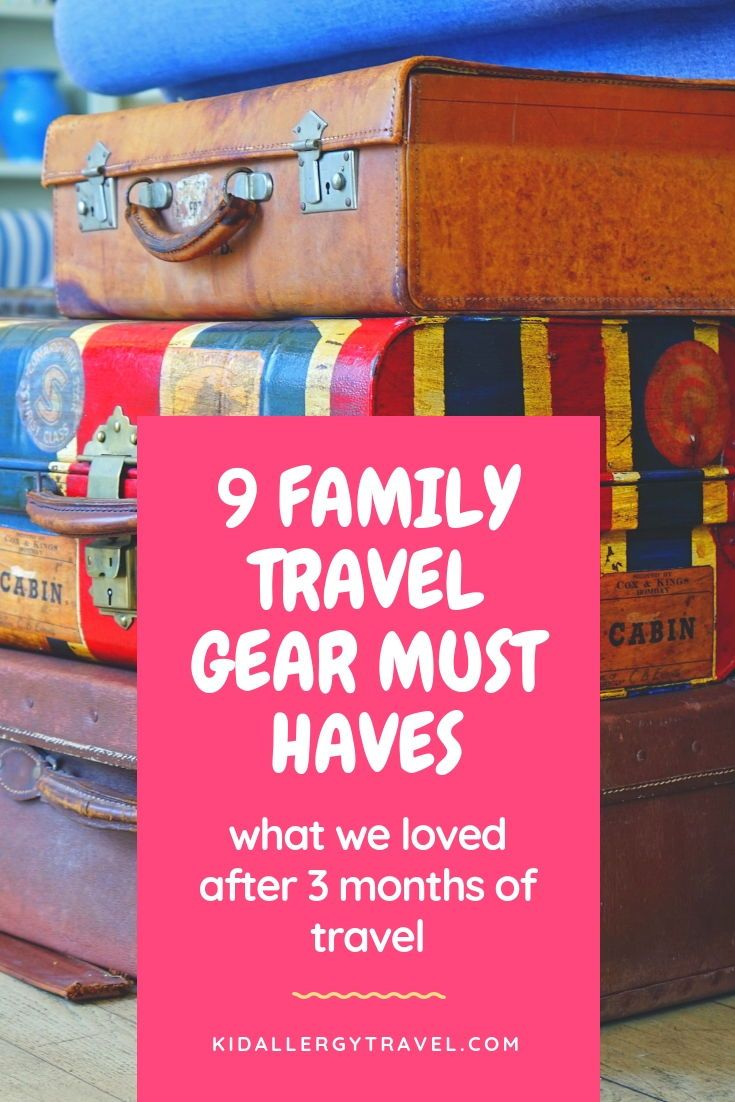 3b65977215f7 9 Family Travel Gear Must Haves. What we learned after 3 months of Summer  Travel in 2018. Best Parent
