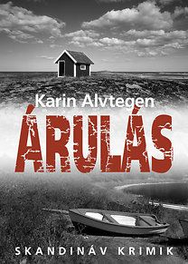Karin Alvtegen: Árulás