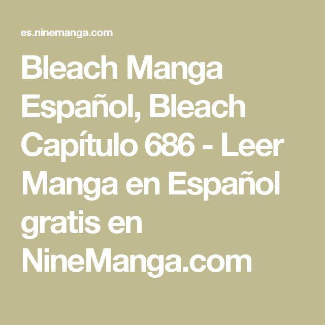 Bleach Manga Español, Bleach Capítulo 686 - Leer Manga en Español gratis en NineManga.com