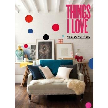 'Things I Love' by Australian stylist extraordinaire Megan Morton @ LARK ♥