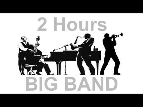 Jazz and Big Band: 2 Hours of Big Band Music and Big Band Jazz Music Video Collection - YouTube