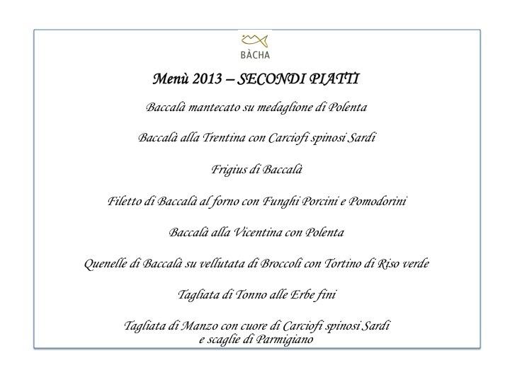 Menù Bacha Milano 2013 - Secondi piatti - Baccalà