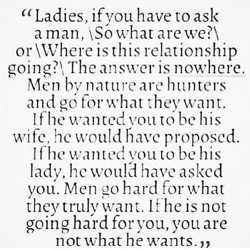 "ღ  ""Men go hard for what they truly want. If he is not going hard for you, you are not what he wans."""