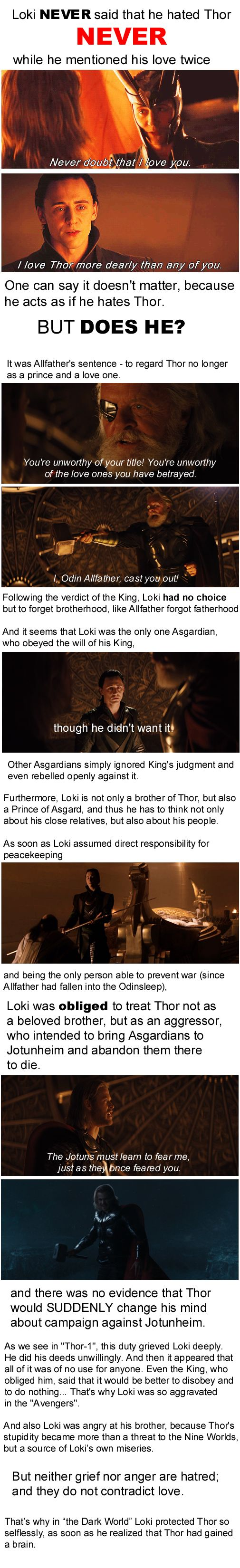 """It's widely believed that Loki hates his brother. All this """"no matter how much he said he hates Thor..."""" - it is everywhere in the fandom. But the fact is that he NEVER said it."""