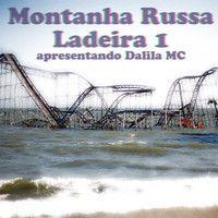 Ladeira 1 - Montanha Russa [Drôga Remix] 2014 by Ladeira 1 on SoundCloud