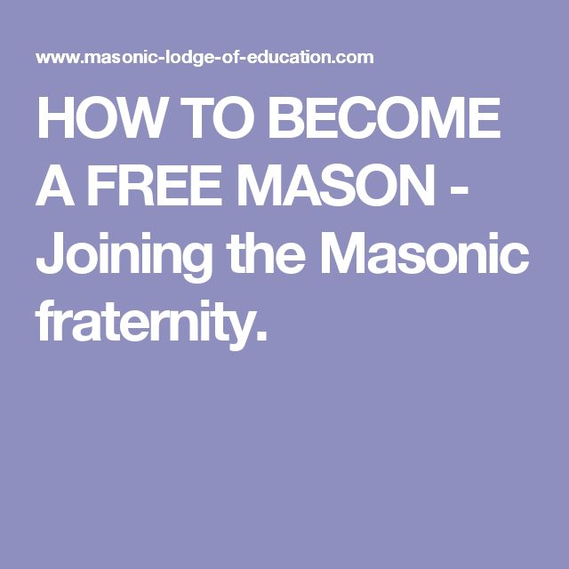 HOW TO BECOME A FREE MASON - Joining the Masonic fraternity.