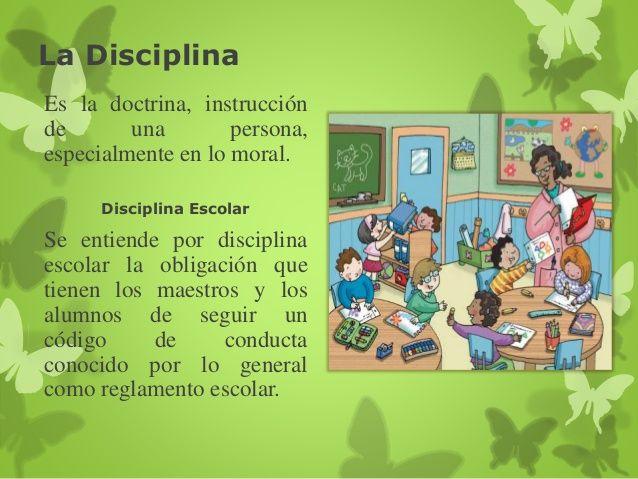 Disciplina eclesiástica Disciplina militar Disciplina escolar Disciplina de ámbito profesional Autodisciplina Tipos de Dis...