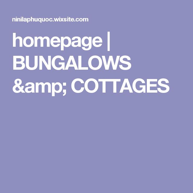homepage | BUNGALOWS & COTTAGES