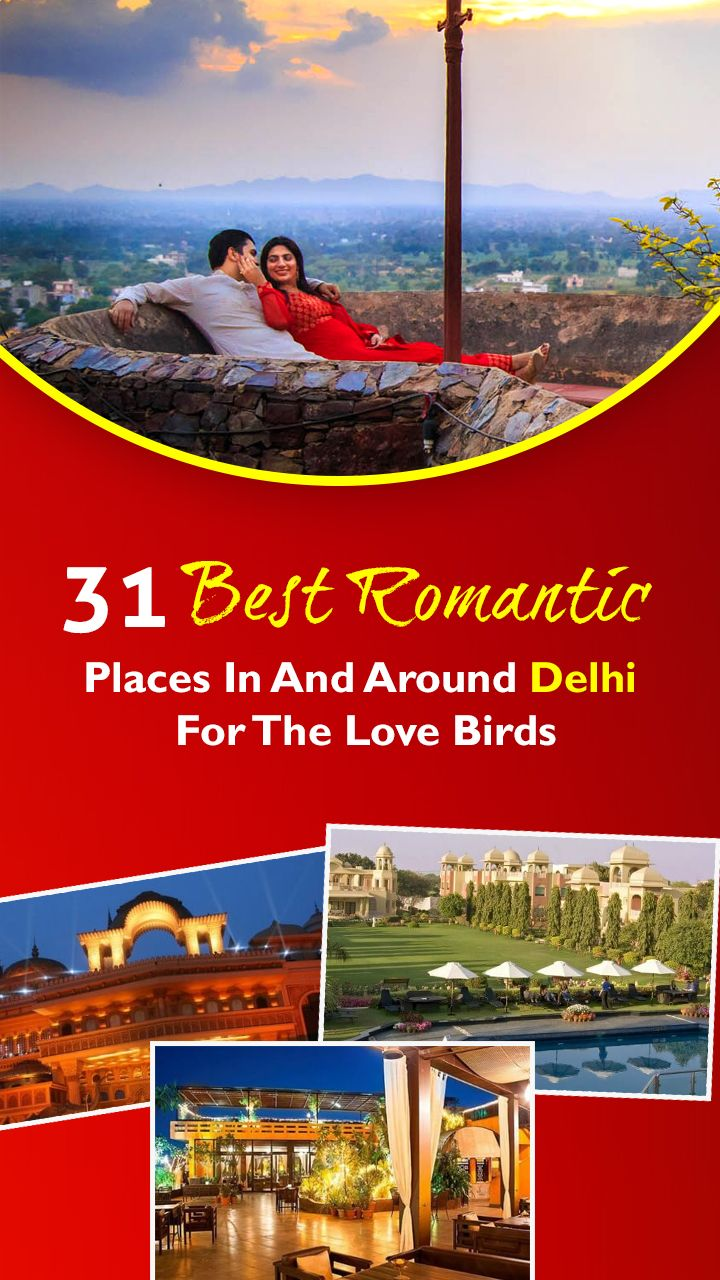 32 Romantic Places In And Around Delhi For A Romantic Sojourn In 2021 With Your Sweetheart Romantic Places Romantic Places