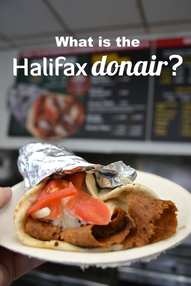 The donair is the official food of Halifax, Nova Scotia, Canada that people travel from all over the world to try. Similar to a doner, kebab or gyro but different with a blend of its own unique spices and a sweet vinegar garlic sauce. Delicious!