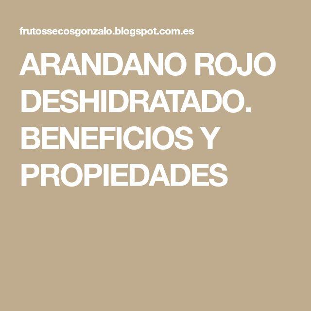 ARANDANO ROJO DESHIDRATADO. BENEFICIOS Y PROPIEDADES