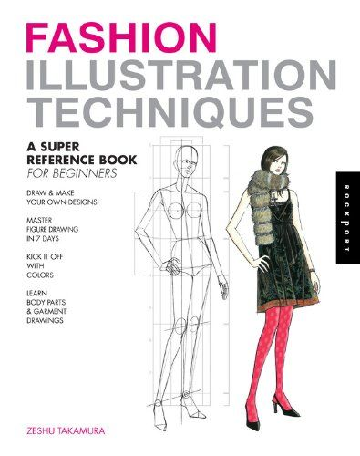 Fashion Illustration Techniques: A Super Reference Book for Beginners: Amazon.co.uk: Zeshu Takamura: 9781592537952: Books
