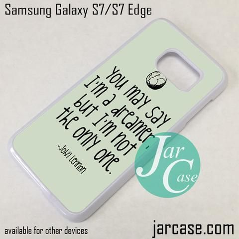 John Lennon Quotes Phone Case for Samsung Galaxy S7 & S7 Edge