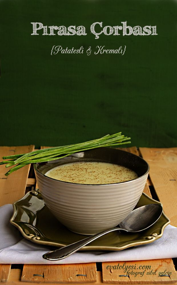 Pırasa Çorbası (patatesli&kremalı)
