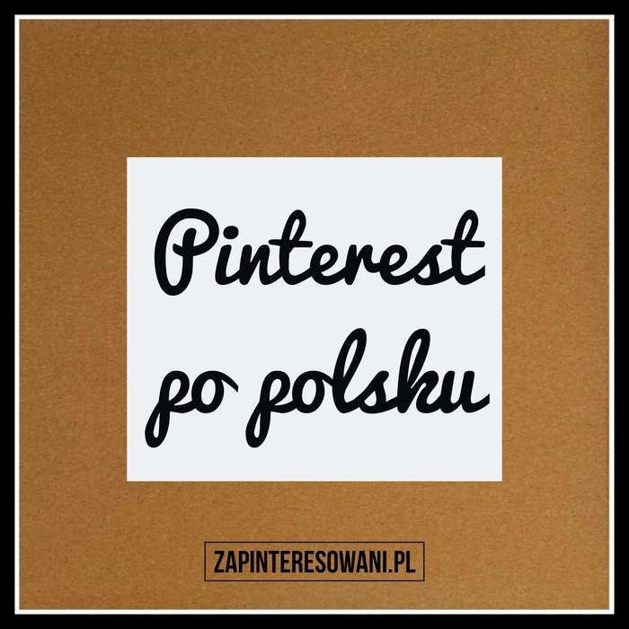 Pinterest po polsku Zapinteresowani.pl
