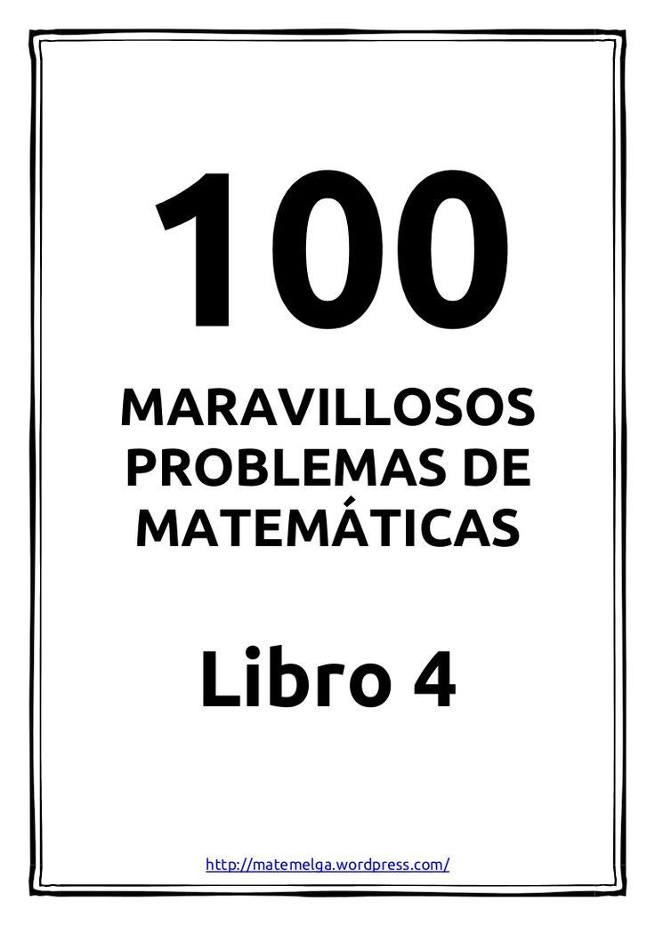 MARAVILLOSOS PROBLEMAS DE MATEMÁTICAS Libro 4 http://matemelga.wordpress.com/
