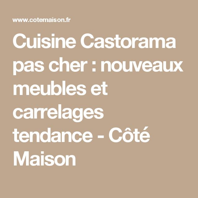 25 best ideas about castorama cuisine on pinterest - Verriere interieure pas cher ...