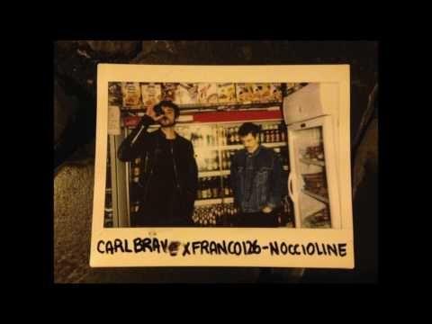 CARL BRAVE X FRANCO126 - NOCCIOLINE (PROD. CARL BRAVE) - YouTube
