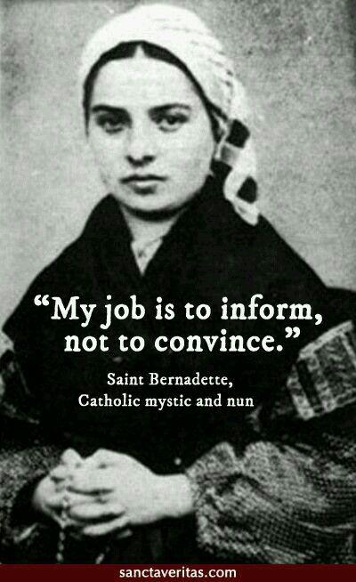 """""""Mi trabajo es informar no convencer."""" Santa Bernardita                                                                                                                                                                                 More"""