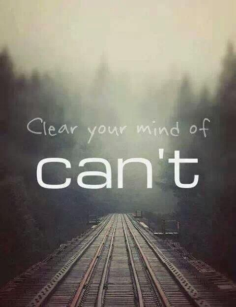 Clear your mind of can't.