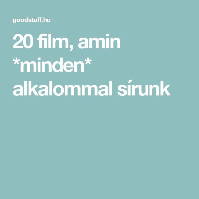 20 film, amin *minden* alkalommal sírunk
