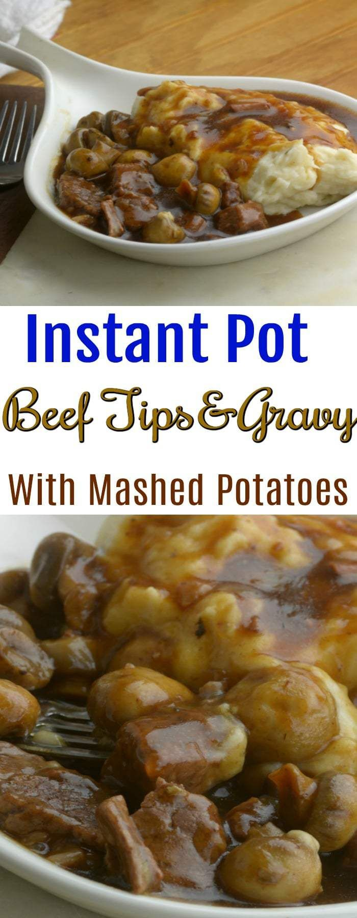 Instant Pot Beef Tips and Gravy with Mashed Potatoes