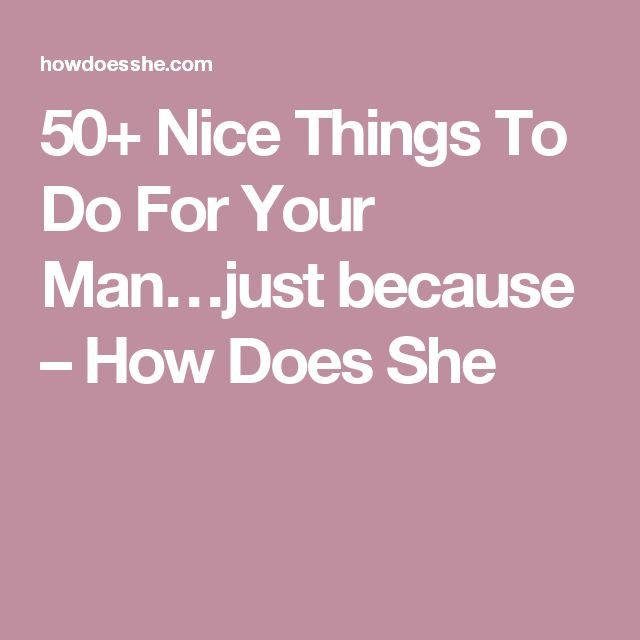 Nice Things To Do For Your Man