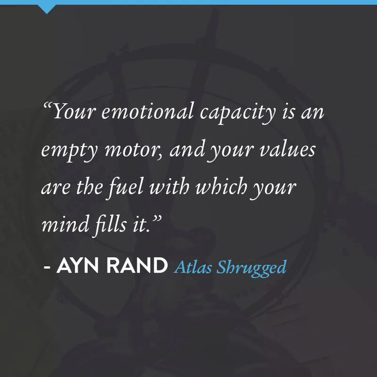 Ayn Rand, values are the fuel
