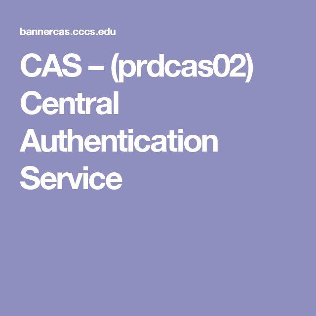 CAS – (prdcas02) Central Authentication Service