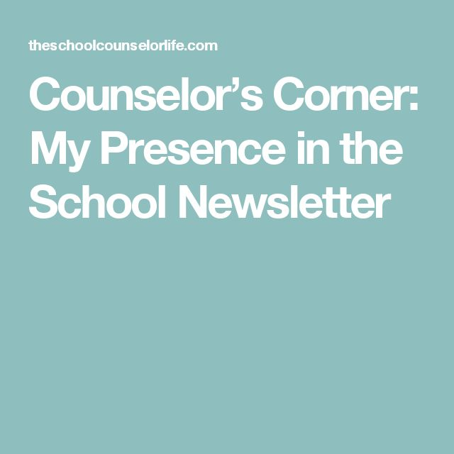 Counselor's Corner: My Presence in the School Newsletter