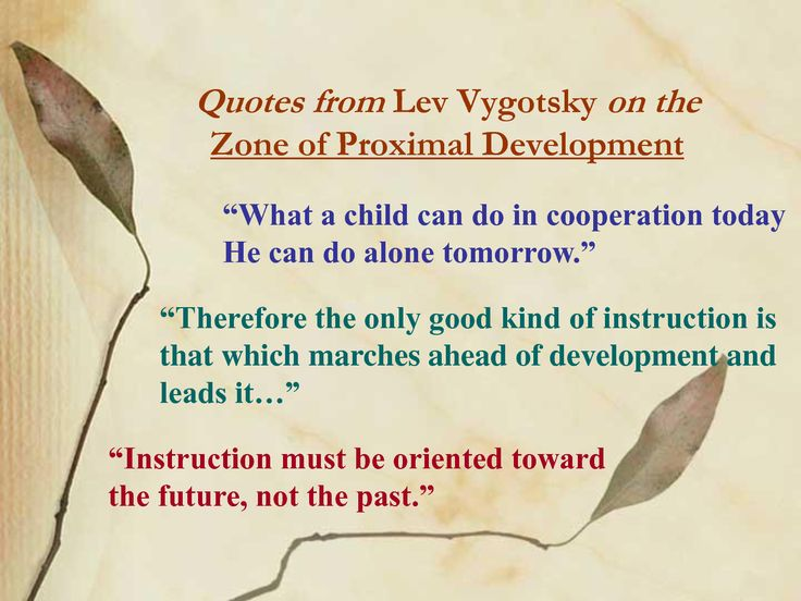 implementing vygotskys model of child development Constructivists believe that learning is affected by the context in which an idea is   vygotsky completed 270 scientific articles, numerous lectures, and ten books  based on  in an educational context, however, scaffolding is an instructional  structure whereby the teacher models the desired learning strategy   implementation.