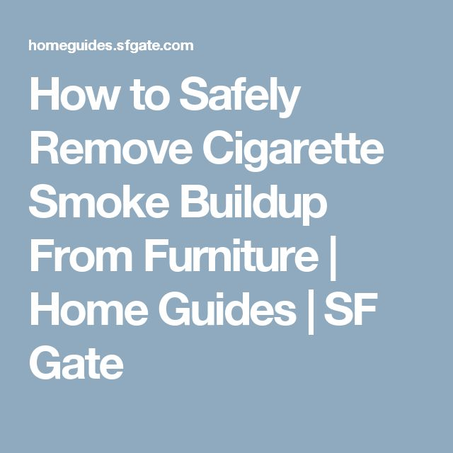 How to Safely Remove Cigarette Smoke Buildup From Furniture | Home Guides | SF Gate