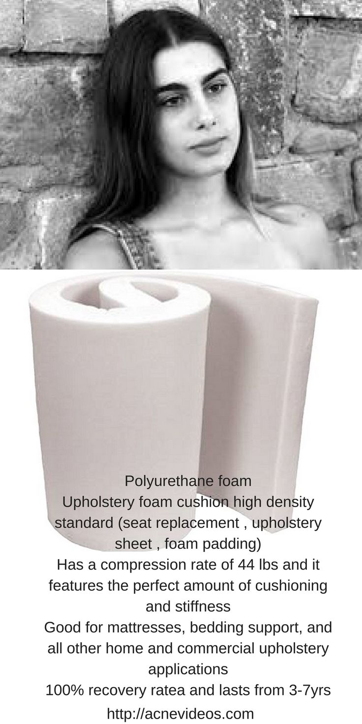 Polyurethane foam Upholstery foam cushion high density standard (seat replacement , upholstery sheet , foam padding) Has a compression rate of 44 lbs and it features the perfect amount of cushioning and stiffness  http://acnevideos.com