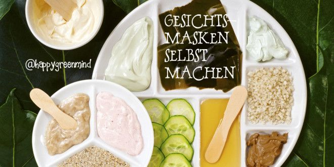 Gesichtsmaske selbst machen | HappyGreenMind / Gesunde Ernährung, Meditation, Yoga, Rohkost, Vegan, Smoothies, Rezepte, Detox, Superfood