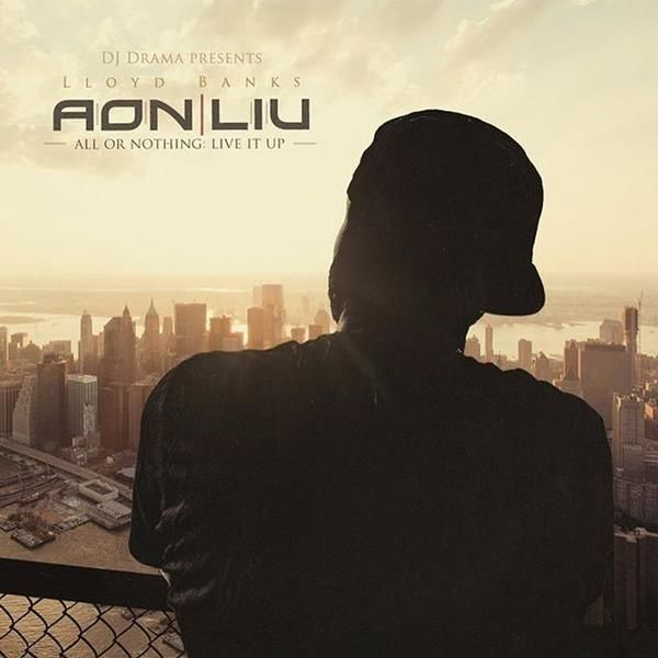 Mixtape: Lloyd Banks - All Or Nothing: Live It Up