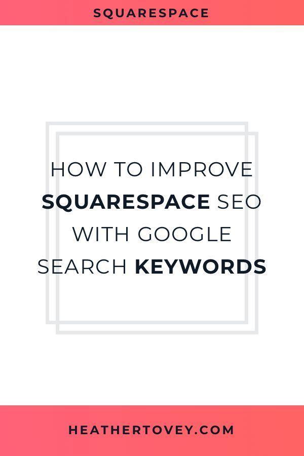 So verbessern Sie Squarespace-SEO mit Schlüsselwörtern der Google-Suche